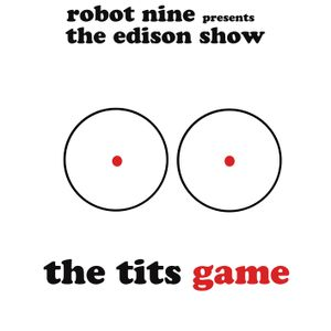 The Edison Show / the tits game pt. 01