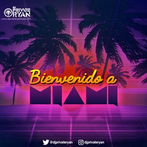Private Ryan Presents Bienvenido A Miami 2017