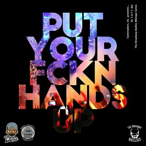 DJ F.A.T.T. Boi-Put Your Fckn Hands Up