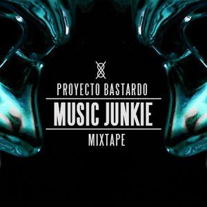 Proyecto Bastardo - Music Junkie (Mixtape)