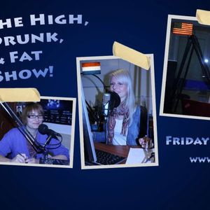 The High, Drunk and Fat Show 7/12