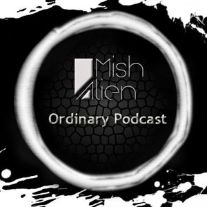 Mish Alien - Ordinary Podcast 02 (Chris Vestley Guest Mix)