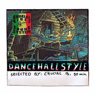 Crucial Vibes Soundsystem  - Dancehall Mix 1997
