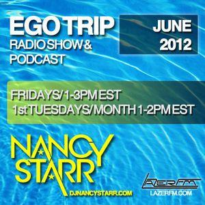Ego Trip [JUNE 2012 Edition] Nancy Starr, LazerFM