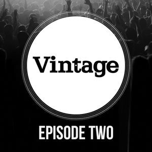 VINTAGE - Episode Two - mixed by Dave Pethard