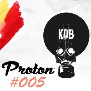 KDB Mafia On Proton [Episode 005 - 28/11/ 2015] by TrockenSaft