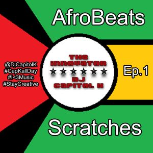 The Innovator AfroBeats and Scratches Ep1