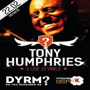 Tony Humphries @ DYRM? (at Cutty Sark), Pescara - 22.02.2013 (Friday night)