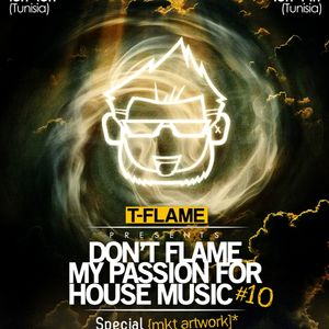 T-Flame - Don'T Flame My Passion For House Music 10 [Wind]