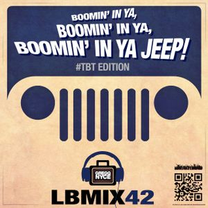 LunchBox 42 (Boomin' In Ya Jeep)