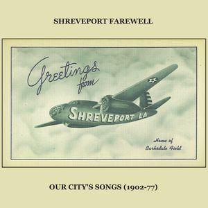 #3 - Shreveport Farewell: Our City's Songs (1902-1977)
