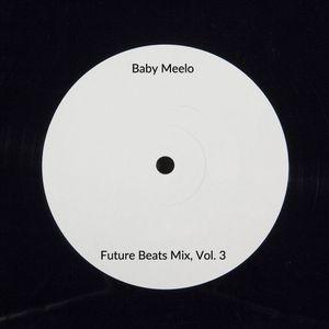 Baby Meelo: Future Beats Mix, Vol. 3