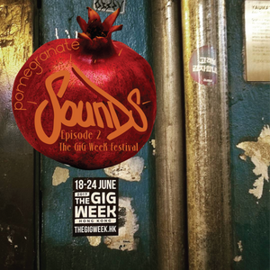 Pomegranate Sounds Radio - Ep2: The Gig Week [HKCR 23.05.17, hosted by LëKSs]