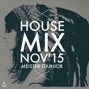 House Mix Nov'15 - Meister Giunior