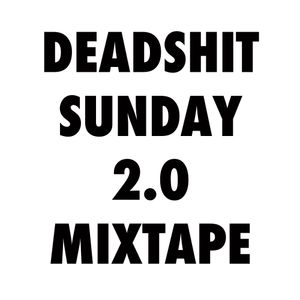 All My Friends DJ's - DEADSHIT SUNDAY 2.0