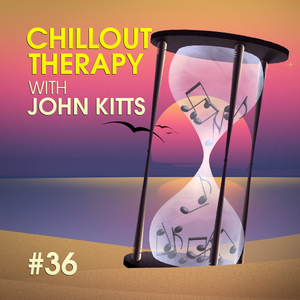 Chillout Therapy #36 (mixed by John Kitts)