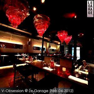 V-Obsession @ Le Garage (MAD, Feb.04,2012) Pt1
