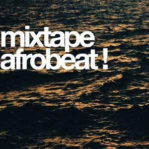 Mixtape - Afrobeat!