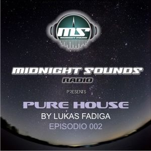 The MidNight Sounds Radio Pres Pure House by Lukas Fadiga episodio 002