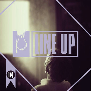 Line Up # 114 - Carte Blanche à Eighteen Music Recordings -