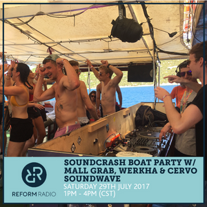 Soundcrash Boat Party w/ Mall Grab, Werkha & Cervo 29th July 2017