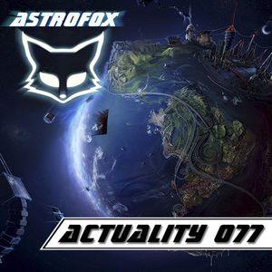 Astrofox - Actuality 077