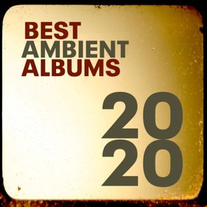 Best Ambient Albums of 2020