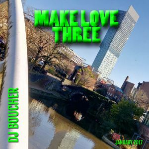 Make Love Three (Mix 45) Deep House