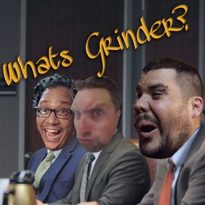 Ep09 - Whats The Grinder?