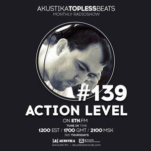 Action Level - Akustika Topless Beats 139 - October 2019