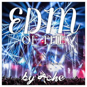 EDM of the WEEK - #8