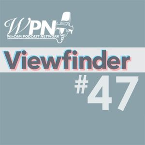 Viewfinder Episode 47