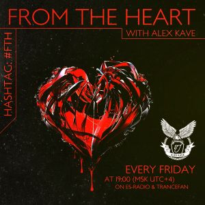 ALEX KAVE ♥ FROM THE HEART @ EPISODE #072
