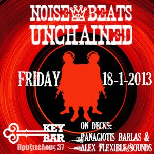Friday 18/1/2013 @ Key Bar: Noise & Beats unchained! teaser-mix #4