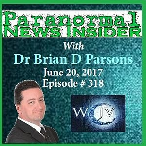 Paranormal News Insider  with Host Dr. Brian Parsons_318