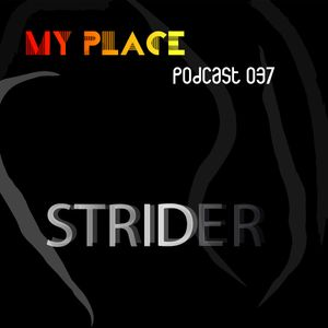My Place Podcast 037: Strider