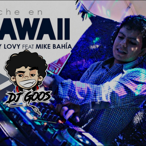 DJ GOOS - Noche en Hawaii In Live