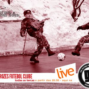 Programa Ferozes Futebol Clube #7 - GO! Radio Rock