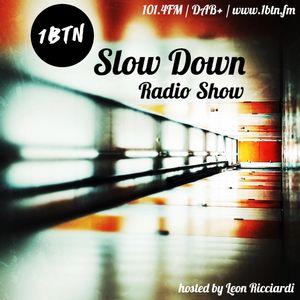 Slow Down Radio Show - 1BTN - Saturday 3rd November 2018