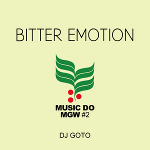 GOTO/Bitter Emotion#2