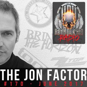 Hard Rock Hell Radio - The Jon Factor 170 - June 2017