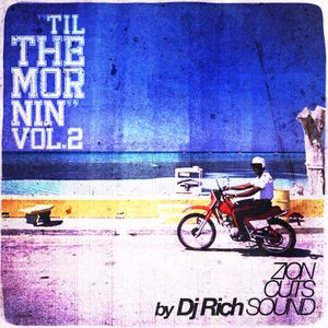 Dj Rich - Til The Mornin VOL 2
