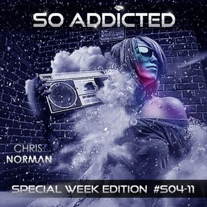 "Mix ""SO ADDICTED"" House Essential - Special Week Edition S04-11  by Chris Norman"