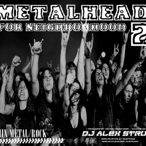 Dj Alex Strunz @ METALHEAD FOR NEIGHBORHOOD 2 (Dj Set metal - rock) 2015