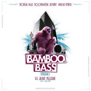 Bamboo Bass Vol.1 (Tropical Bass, UK Funky, Moombahton, 3Ball Guarachero, African)