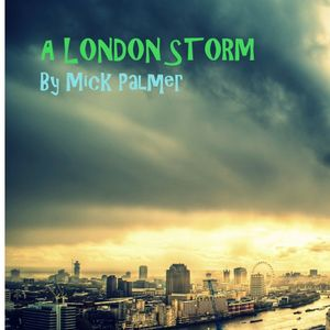 A LONDON STORM (DEEP'n'DARK HOUSE)