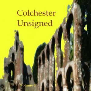 Colchester Unsigned Volume 1