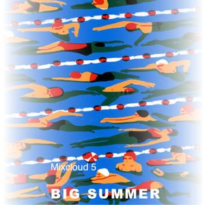 Mixcloud 5. Big Summer