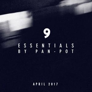 9 Essentials by Pan-Pot - April 2017