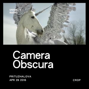 Camera Obscura @ UNION 77 RADIO 26.04.2016 'Crop'